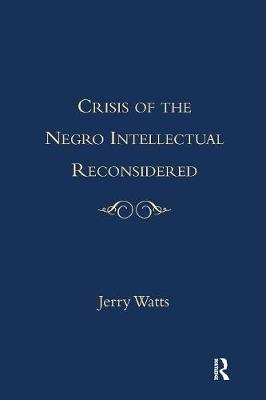 Crisis of the Negro Intellectual Reconsidered (Paperback)