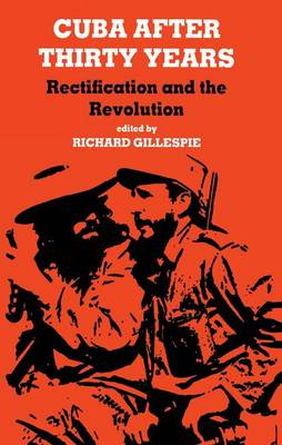 Cuba After Thirty Years: Rectification and the Revolution (Paperback)