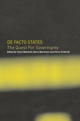 De Facto States: The Quest for Sovereignty (Paperback)