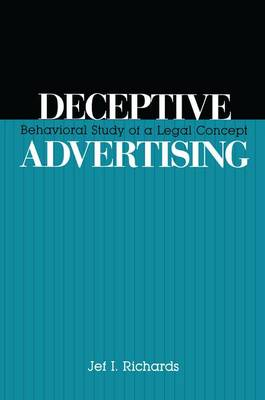 Deceptive Advertising: Behavioral Study of A Legal Concept - Routledge Communication Series (Paperback)