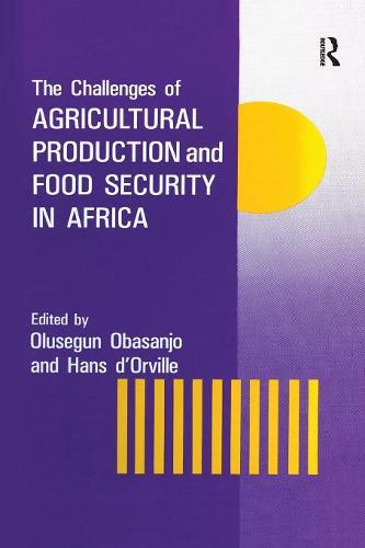 The Challenges Of Agricultural Production And Food Security In Africa (Paperback)