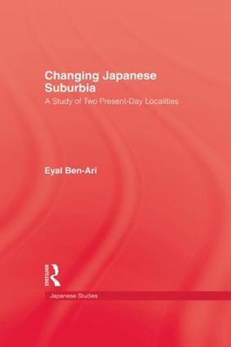 Changing Japanese Suburbia (Paperback)