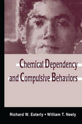 Chemical Dependency and Compulsive Behaviors (Paperback)
