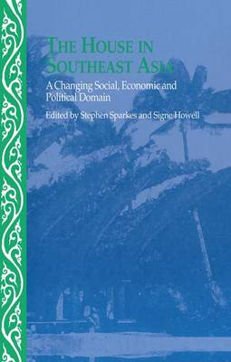The House in Southeast Asia: A Changing Social, Economic and Political Domain (Paperback)