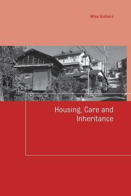 Housing, Care and Inheritance - Housing and Society Series (Paperback)