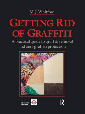 Getting Rid of Graffiti: A practical guide to graffiti removal and anti-graffiti protection (Paperback)