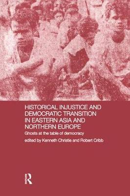 Historical Injustice and Democratic Transition in Eastern Asia and Northern Europe: Ghosts at the Table of Democracy (Paperback)