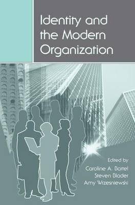 Identity and the Modern Organization - Organization and Management Series (Paperback)