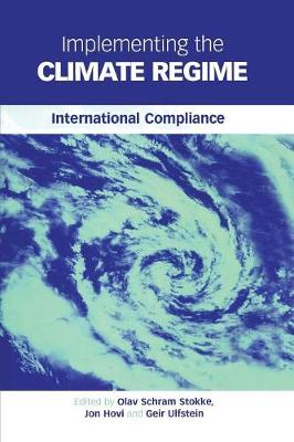 Implementing the Climate Regime: International Compliance (Paperback)