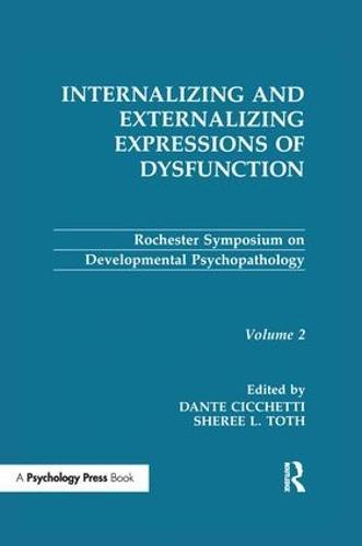 Internalizing and Externalizing Expressions of Dysfunction: Volume 2 - Rochester Symposium on Developmental Psychopathology Series (Paperback)