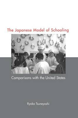 Japanese Model of Schooling: Comparisons with the U.S. - Reference Books in International Education (Paperback)