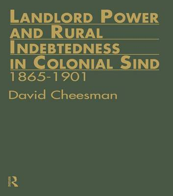 Landlord Power and Rural Indebtedness in Colonial Sind (Paperback)
