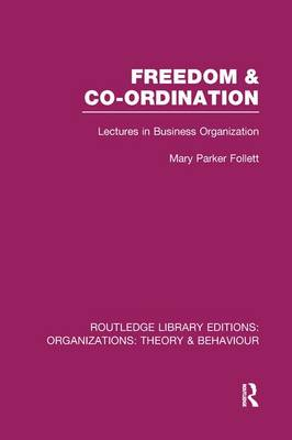 Freedom and Co-ordination: Lectures in Business Organization - Routledge Library Editions: Organizations (Paperback)