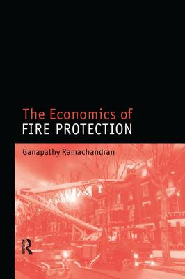 The Economics of Fire Protection (Paperback)