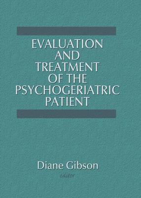 Evaluation and Treatment of the Psychogeriatric Patient (Paperback)