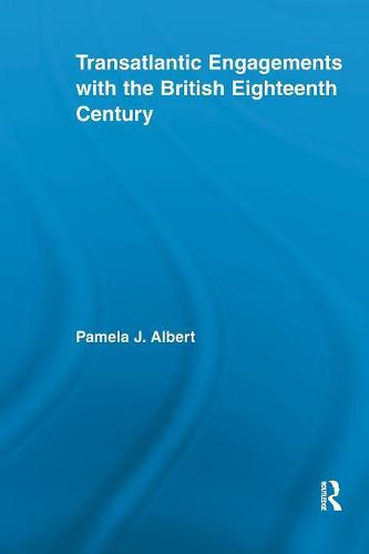 Transatlantic Engagements with the British Eighteenth Century - Literary Criticism and Cultural Theory (Paperback)