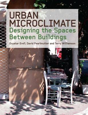 Urban Microclimate: Designing the Spaces Between Buildings (Paperback)