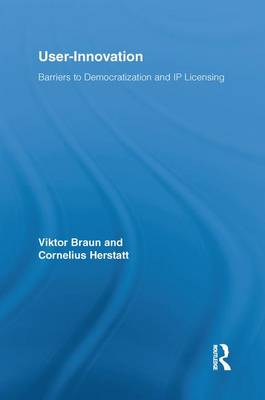 User-Innovation: Barriers to Democratization and IP Licensing (Paperback)
