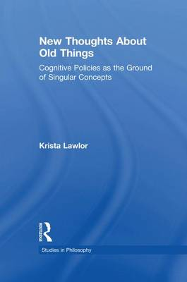 New Thoughts About Old Things: Cognitive Policies as the Ground of Singular Concepts (Paperback)
