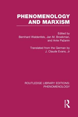 Phenomenology and Marxism - Routledge Library Editions: Phenomenology (Paperback)