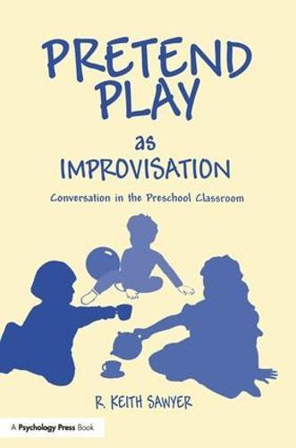 Pretend Play As Improvisation: Conversation in the Preschool Classroom (Paperback)