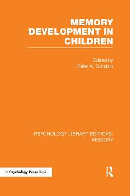 Memory Development in Children (PLE: Memory) - Psychology Library Editions: Memory (Paperback)