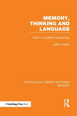 Memory, Thinking and Language (PLE: Memory): Topics in Cognitive Psychology - Psychology Library Editions: Memory (Paperback)