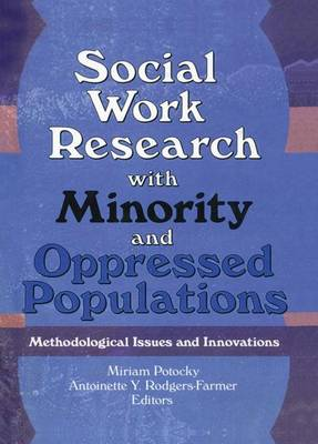 Social Work Research with Minority and Oppressed Populations: Methodological Issues and Innovations (Paperback)