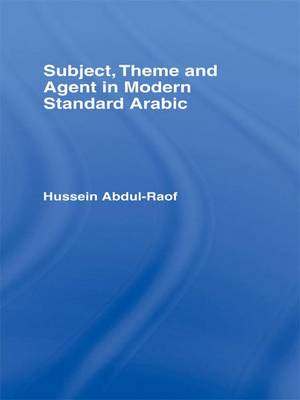 Subject, Theme and Agent in Modern Standard Arabic (Paperback)