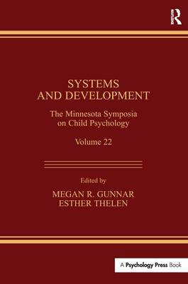 Systems and Development: The Minnesota Symposia on Child Psychology, Volume 22 - Minnesota Symposia on Child Psychology Series (Paperback)