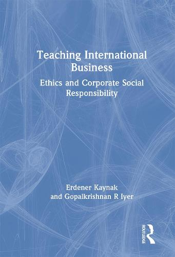 Teaching International Business: Ethics and Corporate Social Responsibility (Paperback)