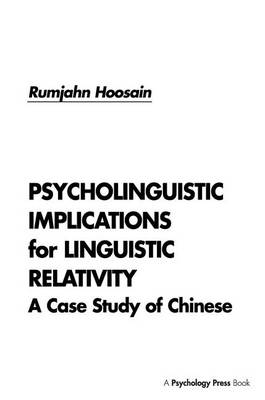 Psycholinguistic Implications for Linguistic Relativity: A Case Study of Chinese (Paperback)