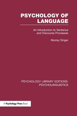 Psychology of Language (PLE: Psycholinguistics): An Introduction to Sentence and Discourse Processes - Psychology Library Editions: Psycholinguistics (Paperback)