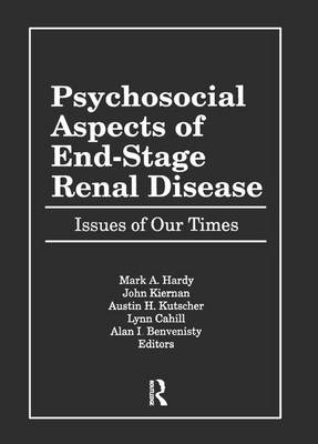Psychosocial Aspects of End-Stage Renal Disease: Issues of Our Times (Paperback)