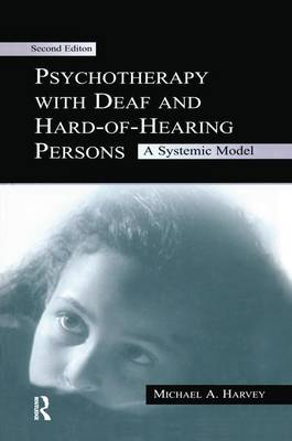 Psychotherapy With Deaf and Hard of Hearing Persons: A Systemic Model (Paperback)