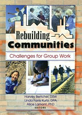 Rebuilding Communities: Challenges for Group Work (Paperback)