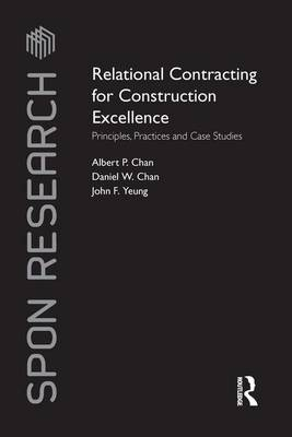 Relational Contracting for Construction Excellence: Principles, Practices and Case Studies - Spon Research (Paperback)
