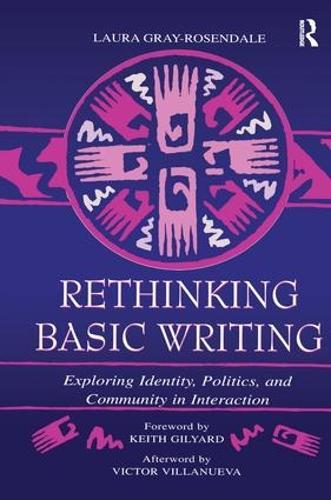 Rethinking Basic Writing: Exploring Identity, Politics, and Community in interaction (Paperback)