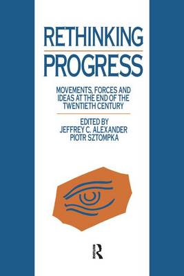 Rethinking Progress: Movements, Forces, and Ideas at the End of the Twentieth Century (Paperback)