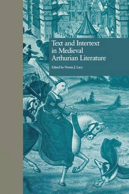 Text and Intertext in Medieval Arthurian Literature (Paperback)