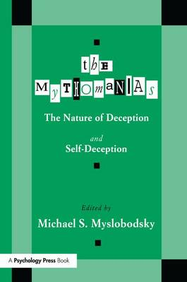 The Mythomanias: The Nature of Deception and Self-deception (Paperback)