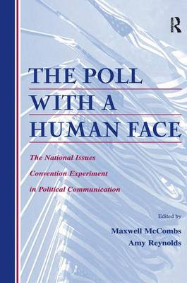 The Poll With A Human Face: The National Issues Convention Experiment in Political Communication - Routledge Communication Series (Paperback)