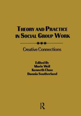 Theory and Practice in Social Group Work: Creative Connections (Paperback)