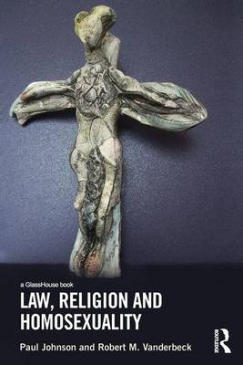 Law, Religion and Homosexuality (Paperback)
