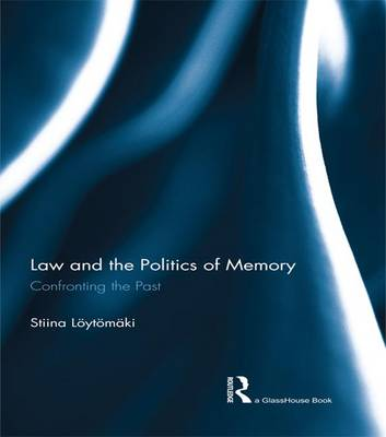 Law and the Politics of Memory: Confronting the Past (Paperback)