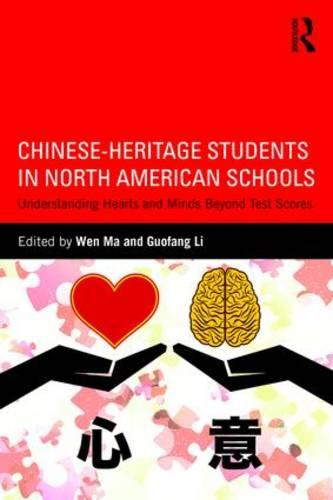 Chinese-Heritage Students in North American Schools: Understanding Hearts and Minds Beyond Test Scores (Paperback)