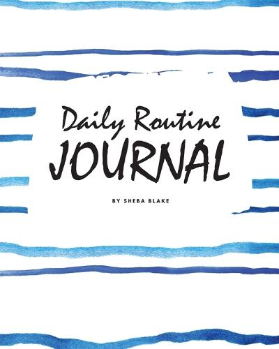 Daily Routine Journal (8x10 Softcover Log Book / Planner / Journal) (Paperback)