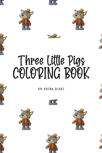 Three Little Pigs Coloring Book for Children (6x9 Coloring Book / Activity Book) (Paperback)