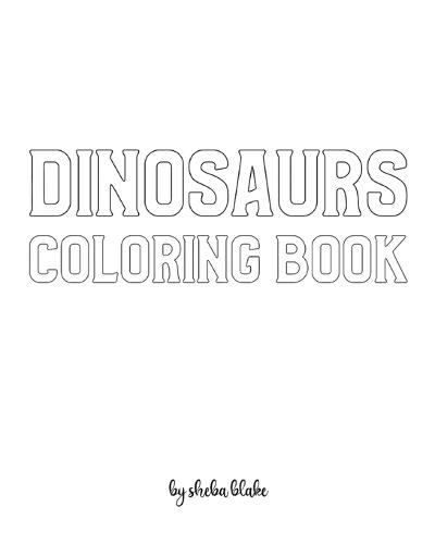 Dinosaurs with Scissor Skills Coloring Book for Children - Create Your Own Doodle Cover (8x10 Softcover Personalized Coloring Book / Activity Book) - Dinosaurs Coloring Books 2 (Paperback)
