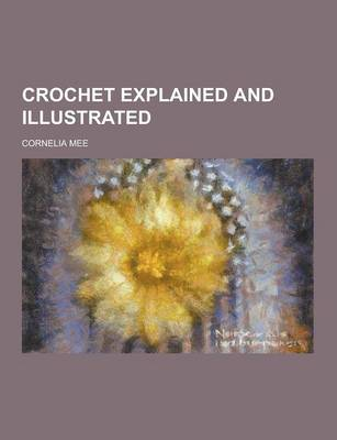 Crochet Explained and Illustrated (Paperback)